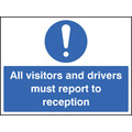 All Visitors Must Report To Reception (Rigid Plastic,600 X 450mm)