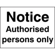 Notice, Authorised Persons Only (Rigid Plastic,200 X 150mm)