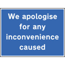 We Apologise For Inconvenience Caused (Rigid Plastic,600 X 450mm)