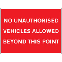 No Unathorised Vehicles Beyond This Pnt (aluminium,600 X 450mm)