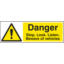 Danger Stop/look/listen Beware Vehicles (Rigid Plastic,300 X 100mm)