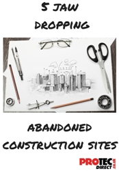 5 Jaw Dropping Abandoned Construction Projects | Protec PPE Blog