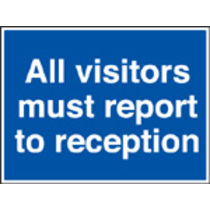 All Visitors Must Report To Reception (aluminium,600 X 450mm)