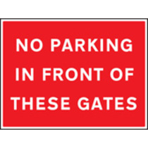 No Parking Front Of These Gates (Rigid Plastic,600 X 450mm)