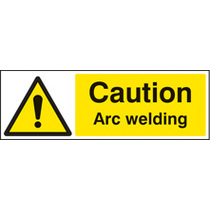 Caution Arc Welding (Rigid Plastic,600 X 200mm)