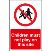 Children Must Not Play On This Site (Rigid Plastic,600 X 400mm)