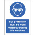 Eye Protection Must Be Worn When (Self Adhesive Vinyl,200 X 150mm)