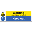 Warning - Guard Dogs On Patrol, Keep Out (Rigid Plastic,300 X 100mm)