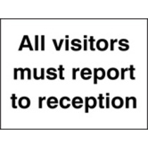All Visitors Must Report To Reception (Self Adhesive Vinyl,200 X 150mm)