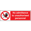 No Admittance To Unauthorised Personnel (Rigid Plastic,600 X 200mm)