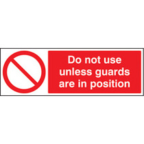 Do Not Use Unless Guards (Self Adhesive Vinyl,300 X 100mm)