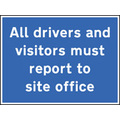 All Drivers & Visitors To Site Office (Rigid Plastic,600 X 450mm)