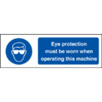 Eye Protection Must Be Worn When (Rigid Plastic,400 X 300mm)