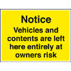 Notice Vehicles/contents At Owners Risk (Rigid Plastic,600 X 450mm)