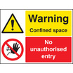 Warning Confined Space/no Unauthorised (Rigid Plastic,400 X 300mm)