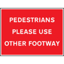 Pedestrians Please Use Other Footpath (Rigid Plastic,600 X 450mm)