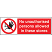 No Unauthorised Person Allowed In Stores (Rigid Plastic,600 X 200mm)