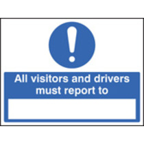 All Drivers & Visitors Must Report To (Self Adhesive Vinyl,400 X 300mm)