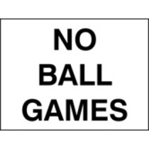 No Ball Games (Rigid Plastic,400 X 300mm)